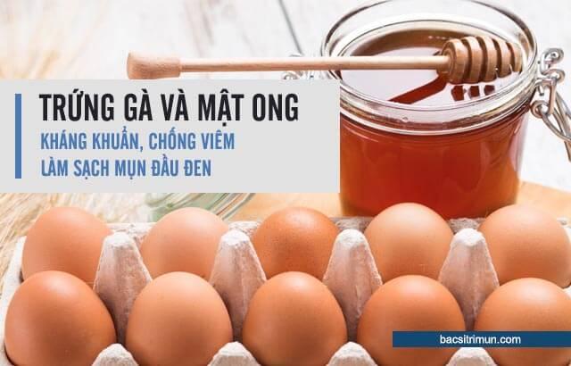 Hỗn hợp trứng gà và mật ong sẽ là chân ái cho việc trị mụn đầu đen