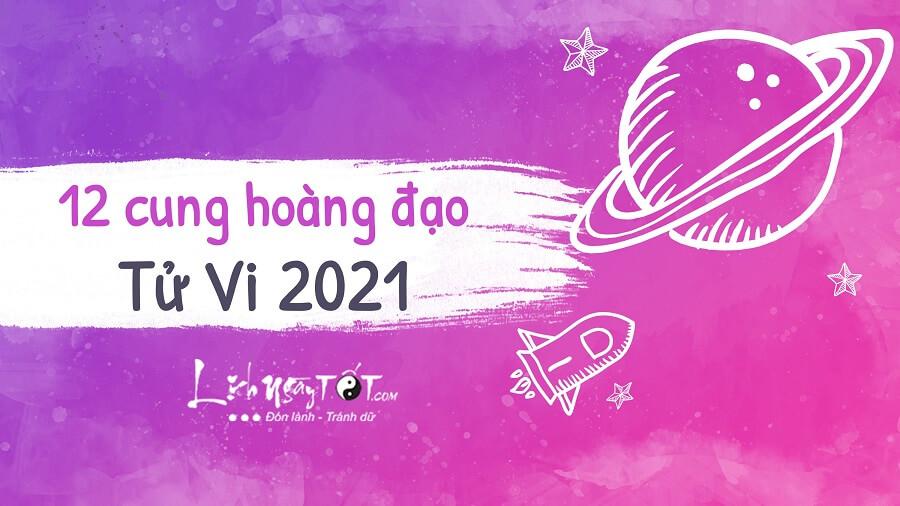 Tủ vi 12 Cung Hoàng Đạo 2021