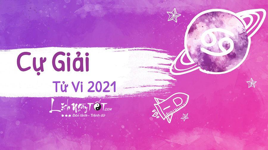 Tử vi cung Cự Giải năm 2021