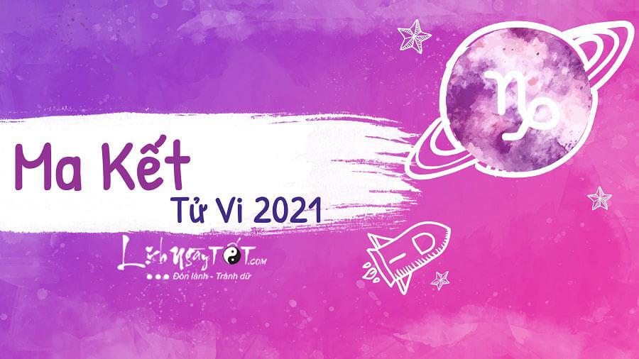 Tử vi cung Ma Kết năm 2021