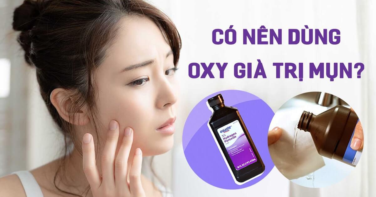 Có nên dùng Oxy già trị mụn?