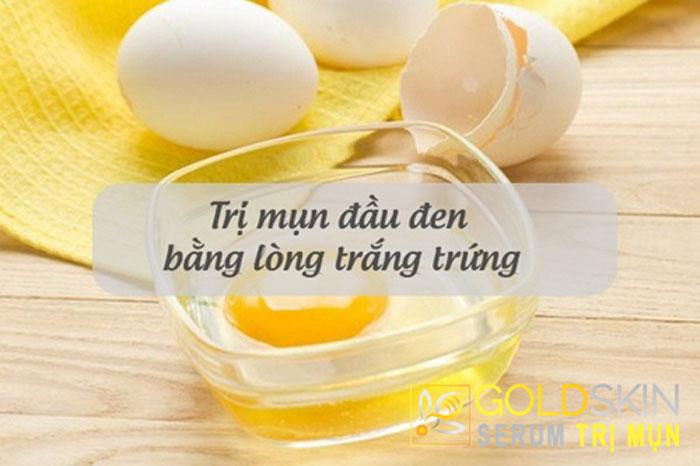 Cách trị mụn đầu đen bằng lòng trắng trứng gà